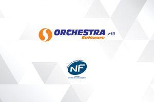 Orchestra Software v10 est certifié NF525