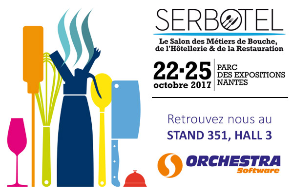 Orchestra software au salon serbotel 2017