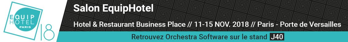 Orchestra Software participe au salon Equiphotel 2018