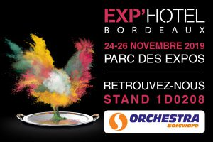 Orchestra Software participe au salon Exp'Hotel 2019 à Bordeaux